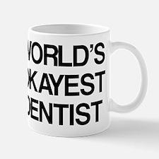 World's Okayest Dentist Mug