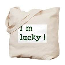 I m lucky Tote Bag