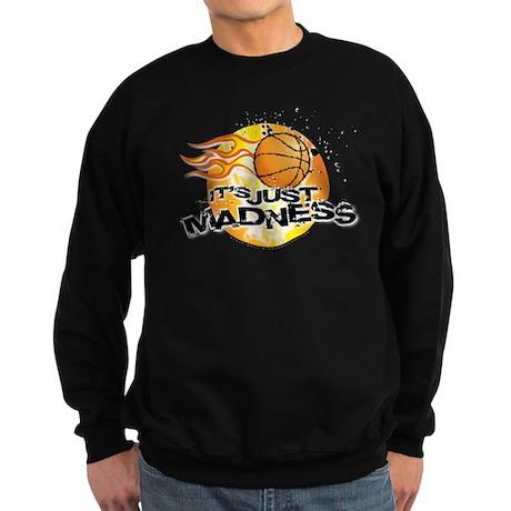 It's Just Madness! Sweatshirt (dark)