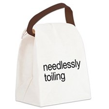Needlessly Toiling Canvas Lunch Bag