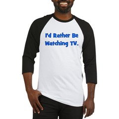 I'd Rather Be Watching TV Baseball Jersey