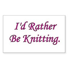 I'd Rather Be Knitting Rectangle Decal