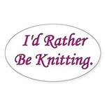 I'd Rather Be Knitting Oval Sticker