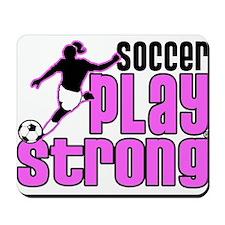 Play Strong Girls Soccer Mousepad