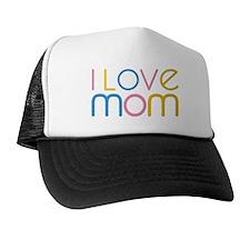 I love Mom Trucker Hat