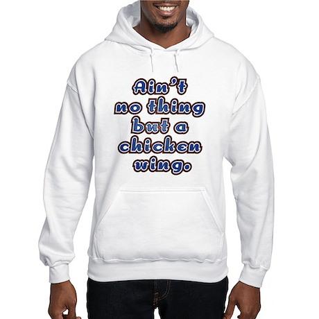 Chicken Wing Hooded Sweatshirt