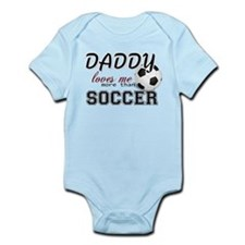 Daddy Loves Me More Than Soccer Onesie