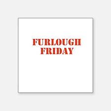 Furlough Friday Sticker