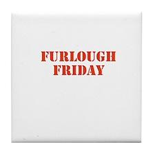 Furlough Friday Tile Coaster