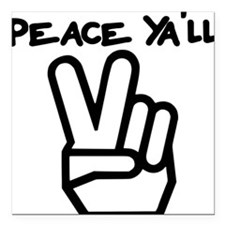 "peace yall outline Square Car Magnet 3"" x 3"""