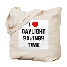 I * Daylight Savings Time Tote Bag