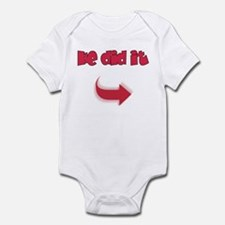 He did it Infant Bodysuit