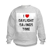 I * Daylight Savings Time Sweatshirt