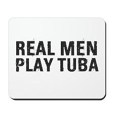Real Men Play Tuba Mousepad