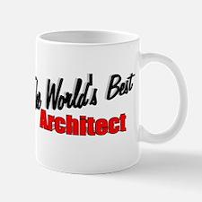"""""""The World's Best Architect"""" Mug"""