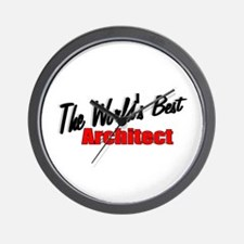 """""""The World's Best Architect"""" Wall Clock"""