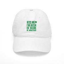 Kiss Me Im Irish Or Drunk Or Whatever Baseball Baseball Cap