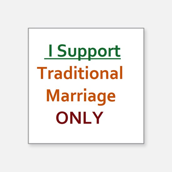 I support Traditional Marriage Only Sticker