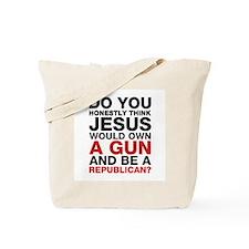 Jesus Is Not A Gun-Toting Republican Tote Bag
