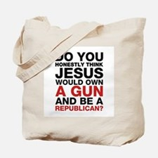 Jesus Is Not A Gun-Toting Republican Tote Bag