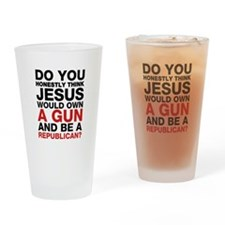 Jesus Is Not A Gun-Toting Republican Drinking Glas