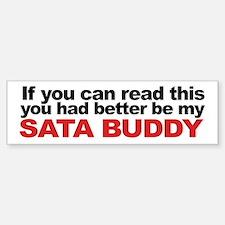 SATA Buddy Bumper Bumper Bumper Sticker