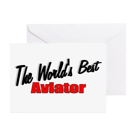 """""""The World's Best Aviator"""" Greeting Cards (Package"""