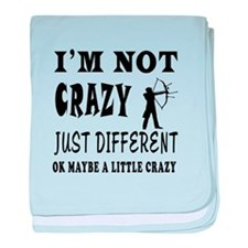 I'm not Crazy just different Archery baby blanket