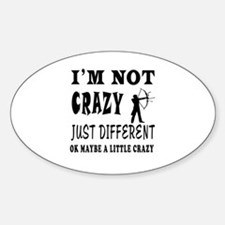 I'm not Crazy just different Archery Decal