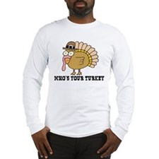 Who's Your Turkey Long Sleeve T-Shirt