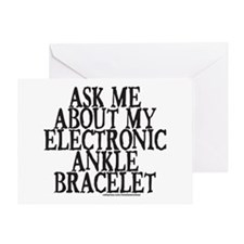 ELECTRONIC ANKLE BRACELET Greeting Card