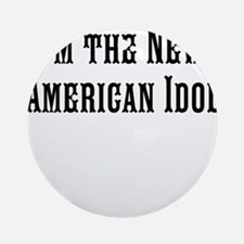 The American Idol Ornament (Round)