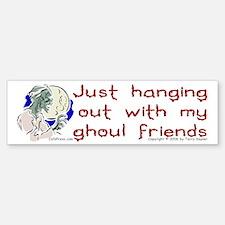 Hanging With Ghouls Bumper Bumper Bumper Sticker