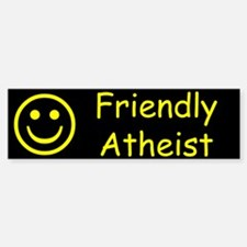 Friendly Atheist Bumper Bumper Sticker