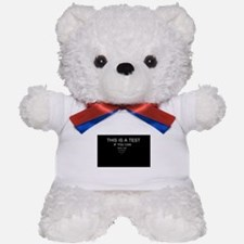 This Is A Test Teddy Bear