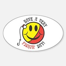 Have a Very Fishin' Day Smiley Oval Decal