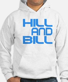 Hill and Bill back on the Hill Hoodie