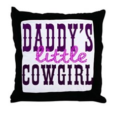 Daddy's Little Cowgirl Throw Pillow