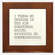 I Throw My Spanish in The Air Framed Tile