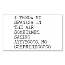 I Throw My Spanish in The Air Decal