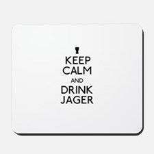 KEEP CALM AND DRINK JAGER Mousepad