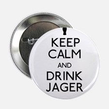 """KEEP CALM AND DRINK JAGER 2.25"""" Button"""