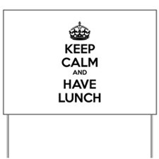 Keep calm and have lunch Yard Sign