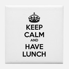 Keep calm and have lunch Tile Coaster