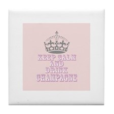 Keep Calm- Drink Champagne Tile Coaster