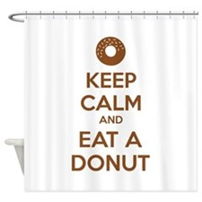 Keep calm and eat a donut Shower Curtain