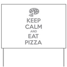Keep calm and eat pizza Yard Sign