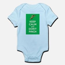 Keep Calm and Don't Pinch Body Suit
