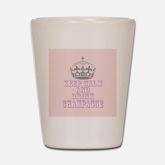 Keep Calm- Drink Champagne Shot Glass