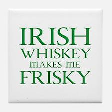 Irish Whiskey Makes Me Frisky Tile Coaster